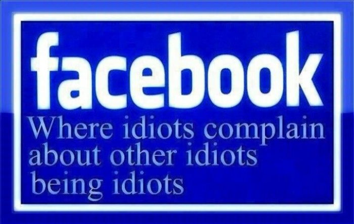 Facebook : Were Idiots Complain About Other Idiots