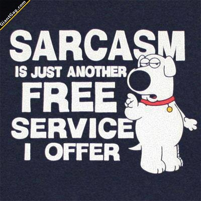 Sarcasm Is An Free Service