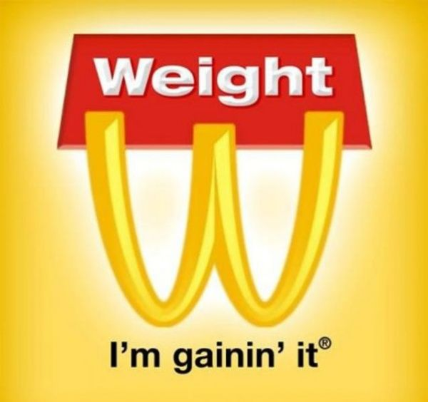 McDonalds Logo : Weight I'm Gainin' It