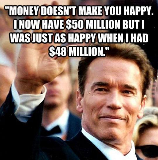 Arnold Schwarzenegger Millionaire And Happy