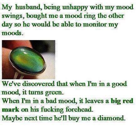 My Husband Bouht Me A Mood Ring The Other Day