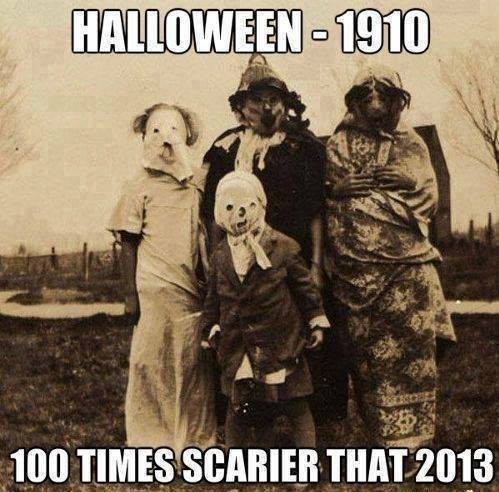 Halloween 1910, 100-Times Scarier That 2013