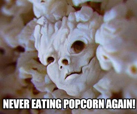 Never Eating Popcorn Again