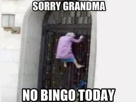 Sorry Grandma, No Bingo Today