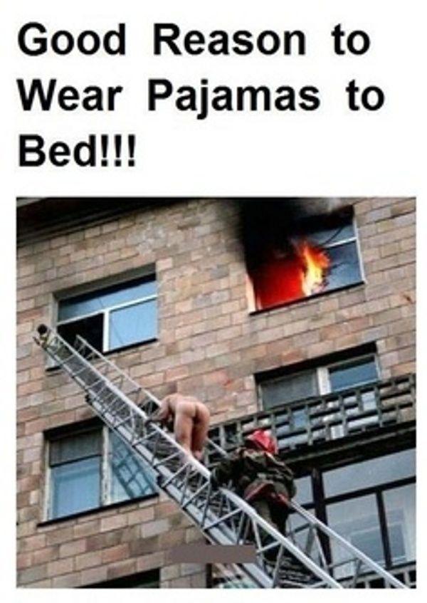Good Reason To Wear Pyjamas