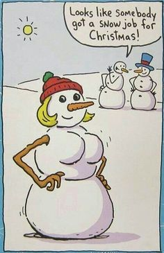 Looks Like Somebody Got A Snowjob For Christmas